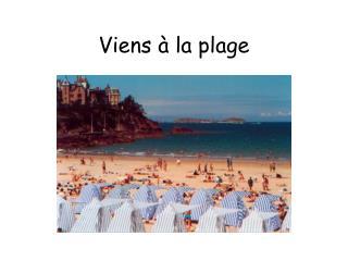 Viens à la plage