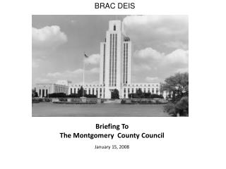 Briefing To  The Montgomery  County Council