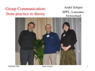 Group Communication: from practice to theory