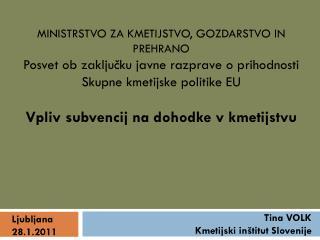 Tina VOLK Kmetijski in�titut Slovenije