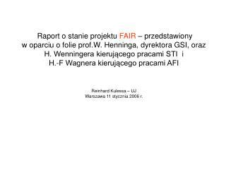 R a port o  stanie projektu  F AIR –  przedstawiony w oparciu o folie prof.W. Henninga, dyrektora GSI, oraz