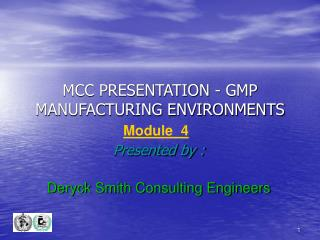 MCC PRESENTATION - GMP  MANUFACTURING ENVIRONMENTS