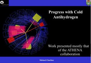 Progress with Cold Antihydrogen