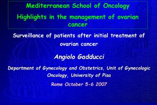Surveillance of patients after initial treatment of ovarian cancer Angiolo Gadducci