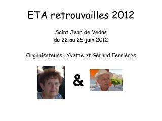 ETA retrouvailles 2012