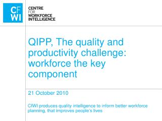 QIPP, The quality and productivity challenge: workforce the key component 21 October 2010