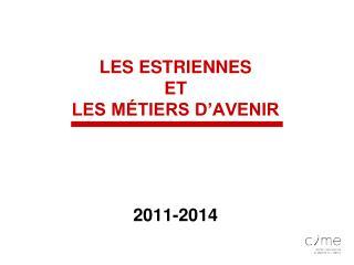 LES ESTRIENNES  ET  LES MÉTIERS D'AVENIR 2011-2014