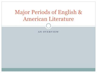 Major Periods of English  American Literature