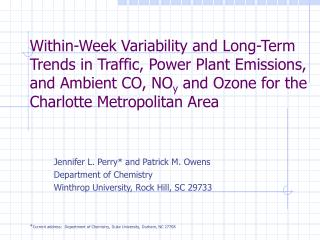 Jennifer L. Perry* and Patrick M. Owens Department of Chemistry Winthrop University, Rock Hill, SC 29733