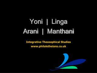 Yoni   |   Linga Arani   |   Manthani