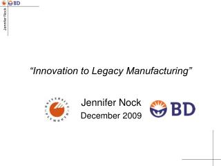 """""""Innovation to Legacy Manufacturing"""""""