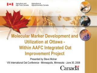 Molecular Marker Development and Utilization at Ottawa -  Within AAFC Integrated Oat Improvement Project