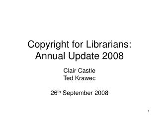 Copyright for Librarians: Annual Update 2008