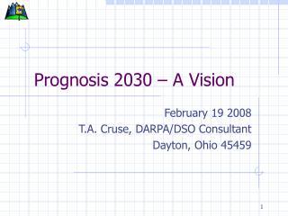 Prognosis 2030 – A Vision