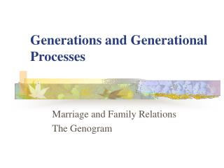 Generations and Generational Processes