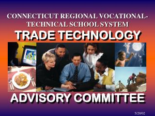 CONNECTICUT REGIONAL VOCATIONAL-TECHNICAL SCHOOL SYSTEM