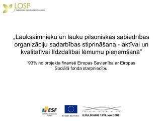 """""""93% no projekta finansē Eiropas Savienība ar Eiropas Sociālā fonda starpniecību"""