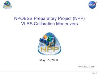 NPOESS Preparatory Project (NPP)  VIIRS Calibration Maneuvers
