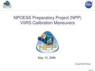 NPOESS Preparatory Project (NPP)  VIIRS Calibration Maneuvers