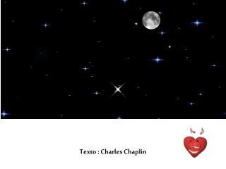 Texto : Charles Chaplin