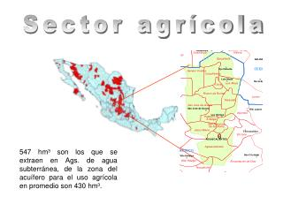 547 hm³ son los que se extraen en Ags. de agua subterránea, de la zona del acuífero para el uso agrícola en promedio so