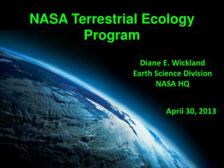 Diane E.  Wickland Earth Science Division NASA HQ