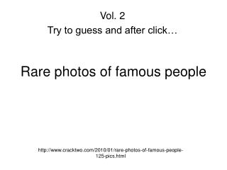 Rare photos of famous people