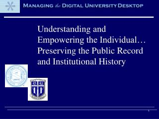 Understanding and Empowering the Individual… Preserving the Public Record and Institutional History