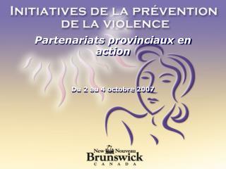 Partenariats provinciaux en action