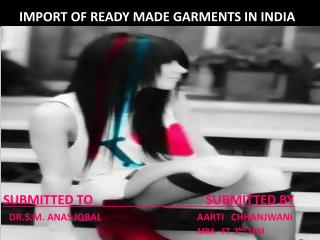 IMPORT OF READY MADE GARMENTS IN INDIA