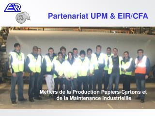 Partenariat UPM & EIR/CFA