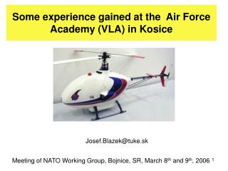 Some experience gained at the  Air Force Academy (VLA) in Kosice