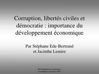 Corruption, libertés civiles et démocratie : importance du développement économique   Par Stéphane Ede-Bertrand et Jaci