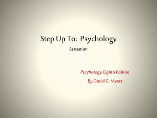 Step Up To:  Psychology Sensation