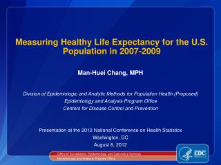 Measuring Healthy Life Expectancy for the U.S. Population in 2007-2009