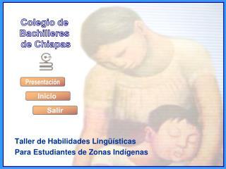 Taller de Habilidades Lingüísticas Para Estudiantes de Zonas Indígenas