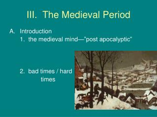 III.  The Medieval Period