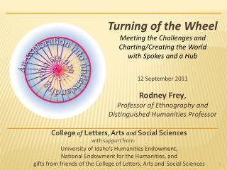 Turning of the Wheel Meeting the Challenges and Charting/Creating the World                with Spokes and a Hub 12 Sep