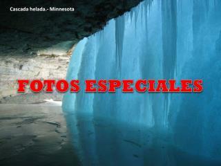 FOTOS ESPECIALES