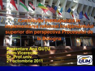 Contribuţie instituţională în implementarea reformei învăţământului superior din perspectiva Procesului de la  Bologna