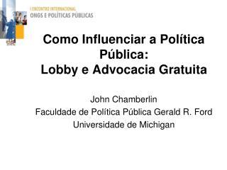 Como Influenciar a Política Pública: Lobby e Advocacia Gratuita