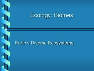 Ecology: Biomes