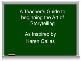 A Teacher's Guide to beginning the Art of Storytelling