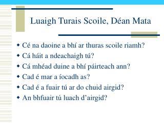 Luaigh Turais Scoile, Déan Mata
