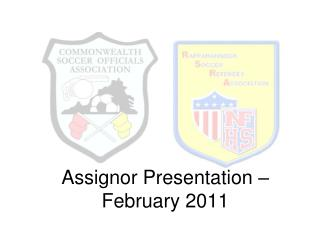 Assignor Presentation – February 2011