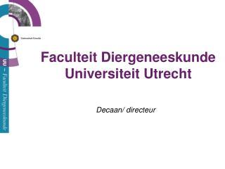 Faculteit Diergeneeskunde Universiteit Utrecht