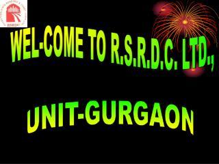 WEL-COME TO R.S.R.D.C. LTD.,