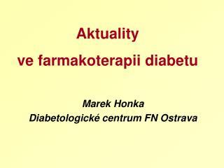 Aktuality  ve farmakoterapii diabetu