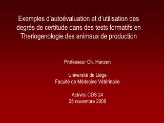 Exemples d'autoévaluation et d'utilisation des degrés de certitude dans des tests formatifs en Theriogenologie des anim