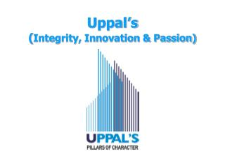 Uppal's  ( Integrity, Innovation & Passion)